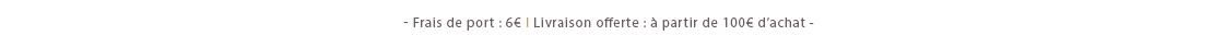 Frais de port : 6 € /  Livraison offerte à partir de 100€ d'achat